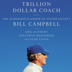 Unlock Podcast Episode #113: Trillion Dollar Coach by Bill Campbell