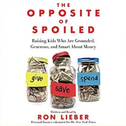 Unlock Podcast Episode #112: The opposite of spoiled by Ron Lieber