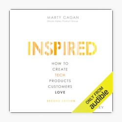 Unlock Podcast Episode #110: Inspired: How to create tech products customers love by Marty Cagan