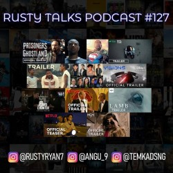 Rusty Talks Podcast #127 - House of Gucci and more trailers, news, and issues...