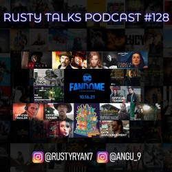 Rusty Talks Podcast #128 - Festival season, great trailers and news