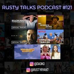 Rusty Talks Podcast #121 - Fan questions, trailers, news